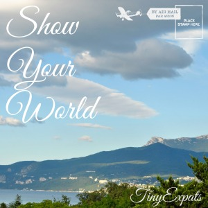 ShowYourWorld - blog event/ link up on TinyExpats.com. Come over and share your favourite place - and I will share it on my blog and social media!